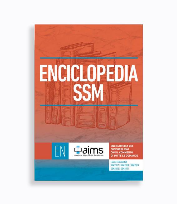 Enciclopedia dei Concorsi SSM con il commento di tutte le domande - Esami commentati SSM2017, SSM2018, SSM2019, SSM2020 e SSM2021