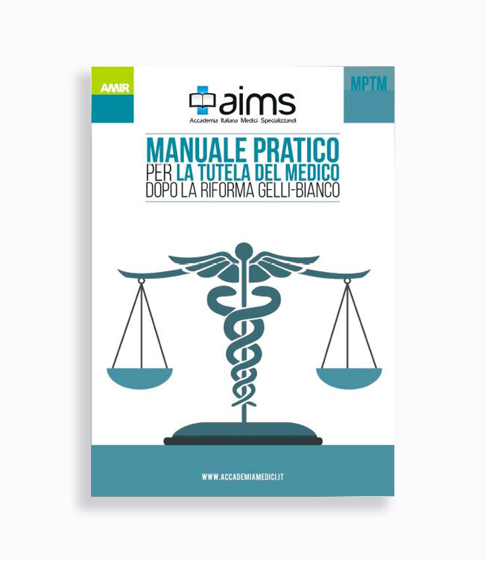 Manuale pratico per la tutela del Medico dopo la riforma Gelli-Bianco